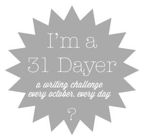 I am a 31 Dayer