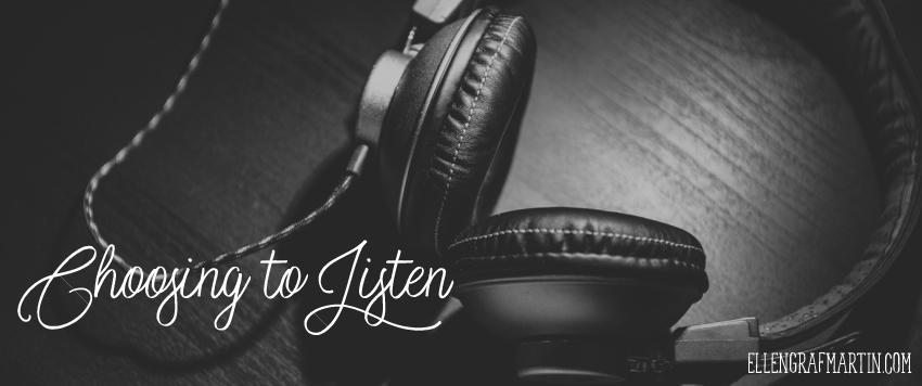 Choosing to Listen
