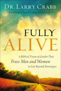 Fully Alive by Dr. Larry Crabb