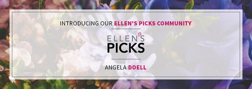 Introducing Angela Doell – Ellen's Picks Feature