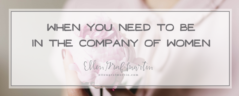 When You Need to be in the Company of Women {Ellen's Picks Linkup}