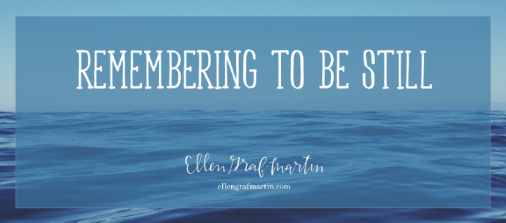 Remembering To Be Still