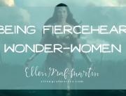 Fiercehearted Wonder-Women