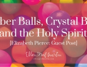 EP Member Spotlight ~ Elizabeth Pierce: Rubber Balls, Crystal Balls, and the Holy Spirit