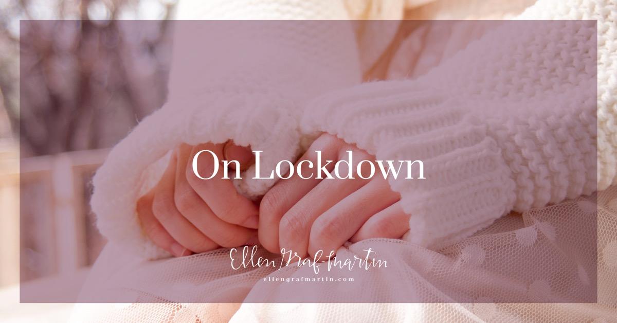 On Lockdown - Ellen Graf-Martin